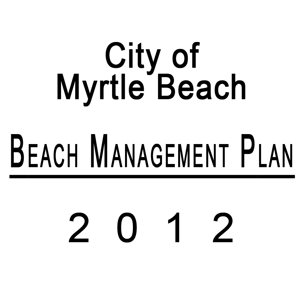 City of Myrtle Beach Beach Management Plan Published in 2013