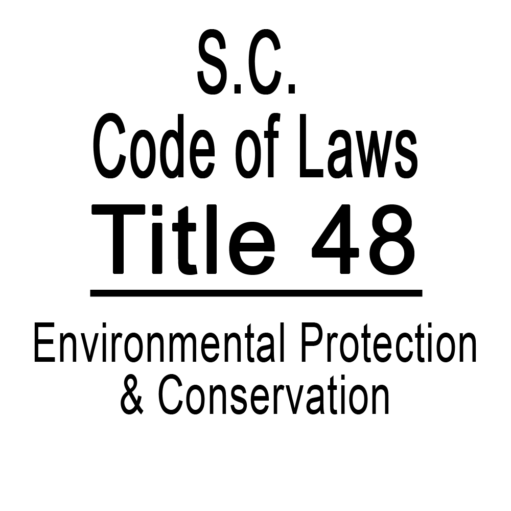 SC Code of Laws Title 48 Environmental Protection & Conservation