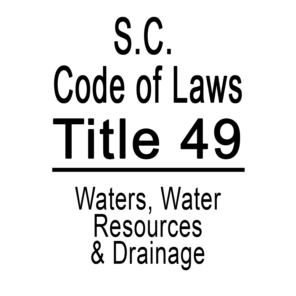 SC Code of Laws Title 49 Water, Water Resources & Drainage