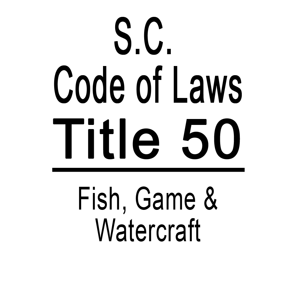 SC Code of Laws Title 50 Fish, Game & Watercraft