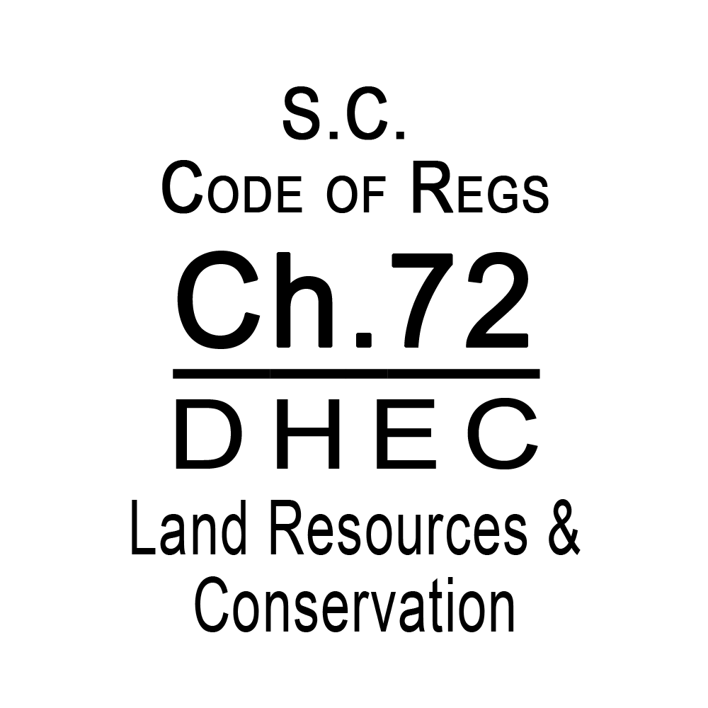 SC Code of Regulations Chapter 72 DHEC Land Resources & Conservation